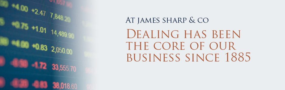 At James Sharp & Co Dealing has been the core of our business since 1885