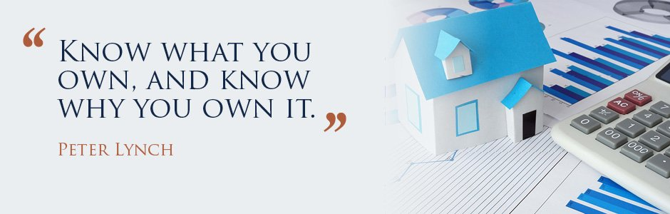 """Know what you own, and know why you own it."" - Peter Lynch"